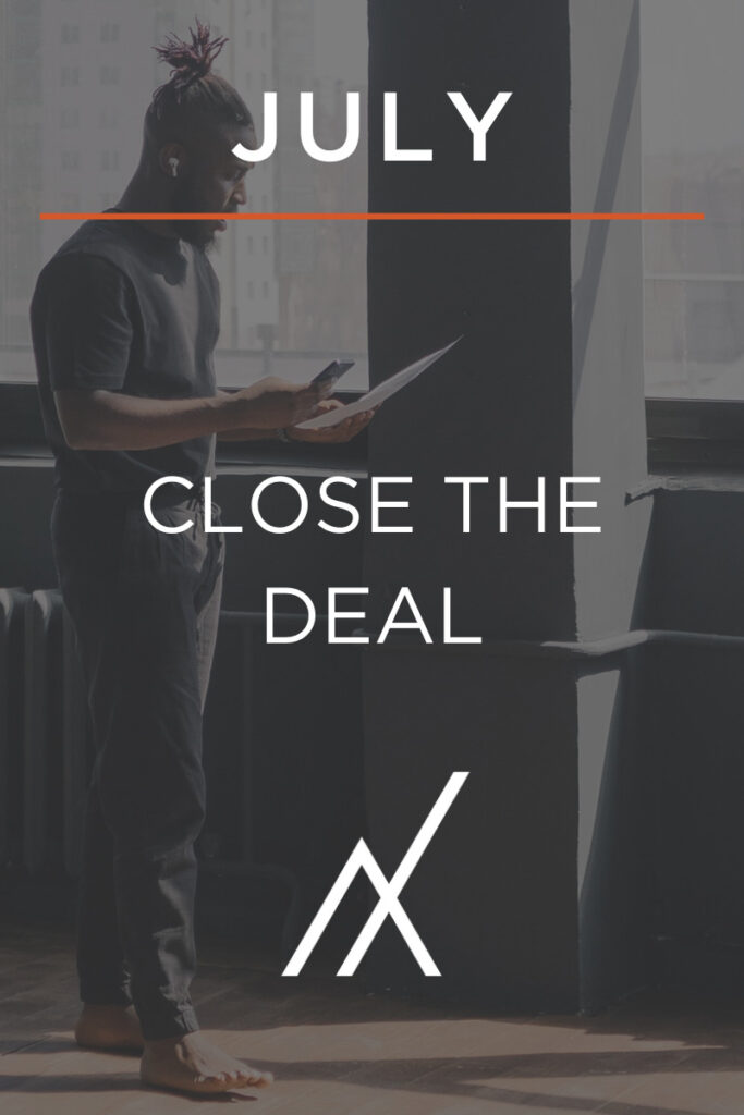 July 2021 - Close the Deal